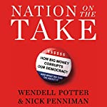 Nation on the Take | Wendell Potter,Nick Penniman