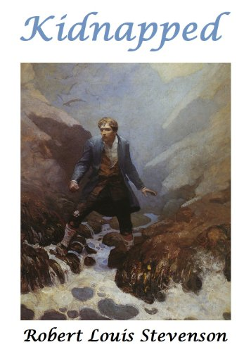 Kidnapped (Illustrated): Includes fifteen full-color illustrations by N. C. Wyeth by [Stevenson, Robert Louis]