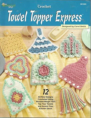 Crochet Towel Topper Express: 12 Designs
