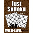 Just Sudoku Multi-Level Puzzles - Volume 1: 200 Sudoku Puzzles - 50 Each of Easy, Medium, Difficult, and Expert Level - For the Sudoku Lover Who Likes A Choice (Number Puzzle Fun)