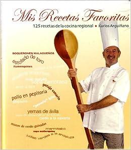 Mis Recetas Favoritas (125 Recetas De La Cocina Regional): Karlos  Arguiñano: 9788496177123: Amazon.com: Books