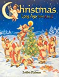 Christmas Long Ago from A to Z, Bobbie Kalman, 0865054150