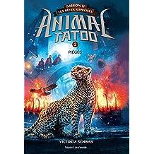 Piégés (Animal Tatoo saison 2 - Les bêtes suprêmes t. 9) (French Edition)