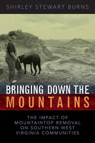 Bringing Down the Mountains: The Impact of Mountaintop Removal on Southern West Virginia Communities [Shirley Stewart Burns] (Tapa Blanda)