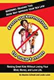 img - for From Suckermother to Smart Mom: Raising Great Kids Without Losing Your Mind, Money, and Love Life book / textbook / text book