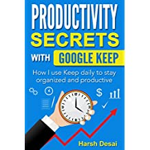 Productivity Secrets with Google Keep: How I use Keep daily to stay organized and productive