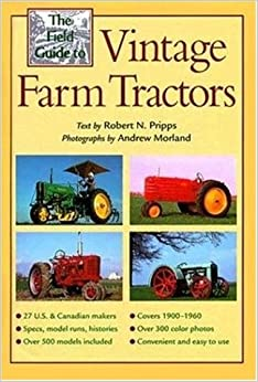 Andrew Morland - The Field Guide To Vintage Farm Tractors