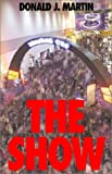 The Show, Donald J. Martin, 1401051235