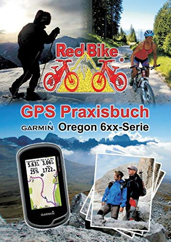 GPS Praxisbuch Garmin Oregon 6xx-Serie (German Edition)