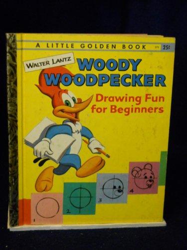 Walter Lantz, Woody Woodpecker: Drawing Fun for Beginners. A Little Golden Book