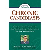 Chronic Candidiasis: Your Natural Guide to Healing with Diet, Vitamins, Minerals, Herbs, Exercise, and Other Natural Methods (Getting Well Naturally)