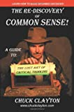 The Re-Discovery of Common Sense, Charles Clayton, 0595437087