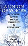 Front cover for the book A Union of Voices: Accounts of the Union Institute & University by Constance Cappel