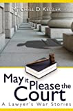 May It Please the Court, Mitchell D. Kessler, 1555177301