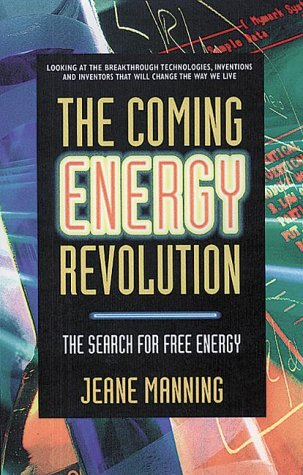The Coming Energy Revolution: The Search for Free Energy