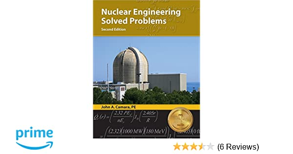 Nuclear engineering solved problems 2nd ed john a camara pe nuclear engineering solved problems 2nd ed john a camara pe 9781591263852 amazon books fandeluxe Images
