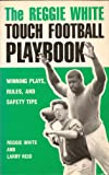 img - for The Reggie White Touch Football Playbook: Winning Plays, Rules, and Safety Tips book / textbook / text book