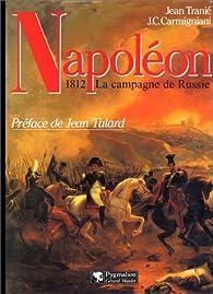 Napoléon : 1812, la campagne de Russie par Jean Tranié