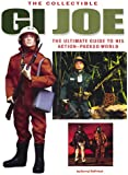 Collectible Gi Joe: An Official Guide to His Action-Packed World