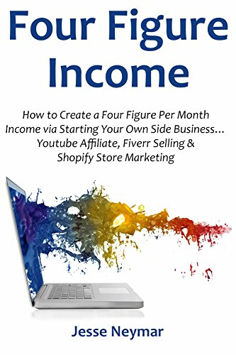 Four Figure Income How To Create A Four Figure Per Month Income Via Starting Your