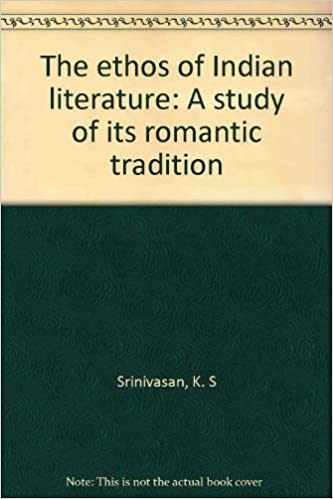 The ethos of Indian literature: A study of its romantic