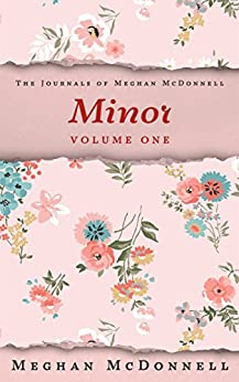Minor: Volume One (The Journals of Meghan McDonnell Book 1) (English Edition) de [McDonnell, Meghan]