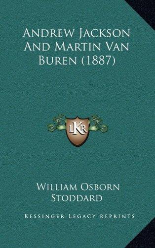 Read Online Andrew Jackson And Martin Van Buren (1887) pdf epub