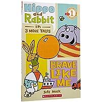 (进口原版) 学乐读者系列 Hippo and Rabbit in Brave Like Me: 3 More Tales