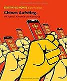 Chinas Aufstieg: Mit Kapital, Kontrolle und und Konfuzius (Edition Le Monde diplomatique, Band 23)