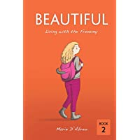 Beautiful: Living with the Frenemy