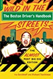 The Boston Driver's Handbook: Wild in the Streets--The Almost Post Big Dig Edition
