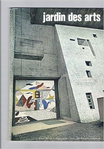 Livres de la série informatique téléchargement gratuit Jardin Des Arts N° 135 : Le Corbusier - Musee D'antibes - Jehan Fouquet - Le Mans... B00BLK5Q3O in French PDF ePub MOBI