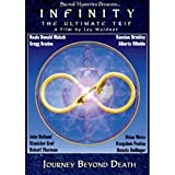 Infinity:The Ultimate Trip.. Journey Beyond Death