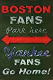 Boston Fans Park Here - Yankee Fans Go Home by Robert Downes 36x24 Art Print Poster Red Sox New York Rivalry Baseball