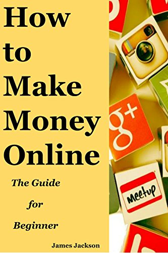 How to Make Money Online: The Guide for Beginner(how to make money online from home, how to make money online with no experience, how to make money online with no money, how to make money from home)