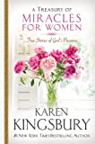 A Treasury of Miracles for Women: True Stories of God's Presence Today (Miracle Books Collection)