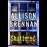 Shattered: A Novel (Max Revere Novels)