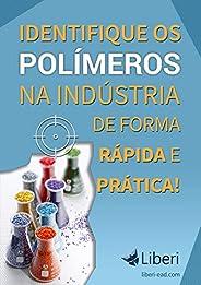 Identifique os Polímeros na Indústria de Forma Rápida e Prática