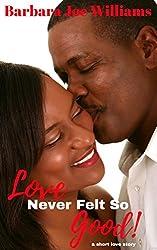 Love Never Felt So Good!