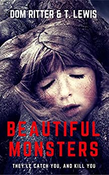 Beautiful Monsters: A Fairytale by [Ritter, Dom, Lewis, Tina]