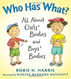img - for Who Has What?: All About Girls' Bodies and Boys' Bodies (Let's Talk about You and Me) book / textbook / text book