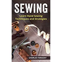Sewing: Learn Hand Sewing Techniques And Strategies