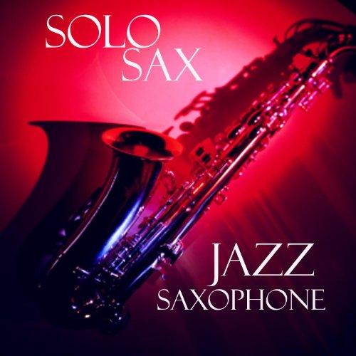 Amazon.com: Solo Sax - Jazz Saxophone - Relaxing Jazz ... Relaxing Jazz Music