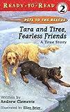 Tara and Tiree, Fearless Friends : A True Story
