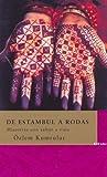 De Estambul a Rodas/ From Istanbul to Rodas (La Diversidad) (Spanish Edition)