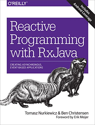 Reactive Programming with RxJava: Creating Asynchronous, Event-Based Applications (Java Parallel Programming)
