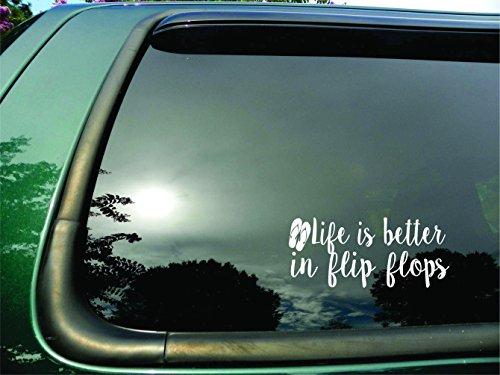 Life Is Better in Flip Flops- Die Cut Vinyl Window Decal/sticker for Car/ Truck/ Laptop 3