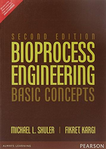 Bioprocess Engineering: Basic Concepts (Bioprocess Engineering Shuler)