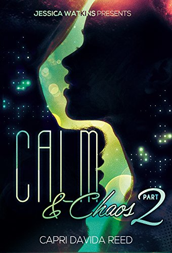 Calm and Chaos 2: the finale (Bree Reed)
