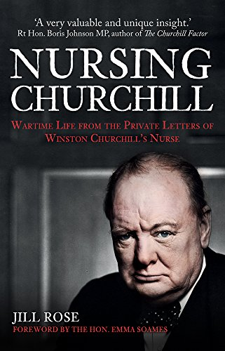 Nursing Churchill: Wartime Life from the Private Letters of Winston Churchill's Nurse